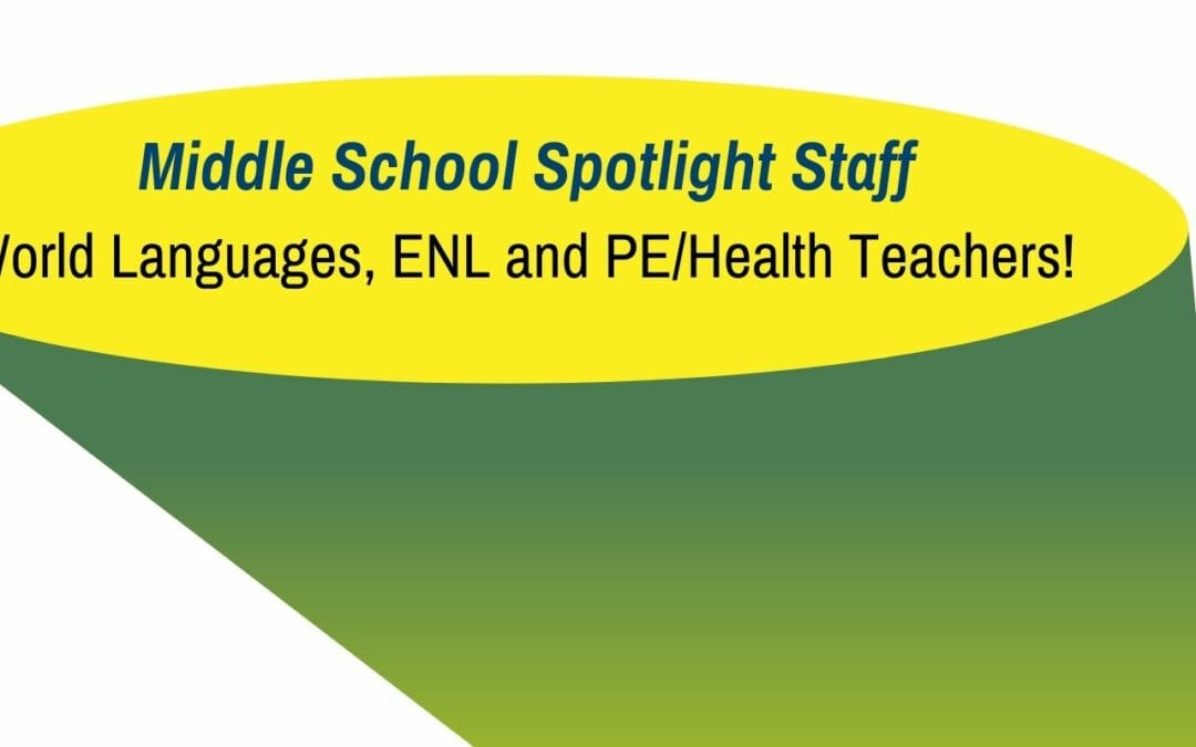 Middle School Spotlight Staff: World Languages, ENL & PE/Health Teachers